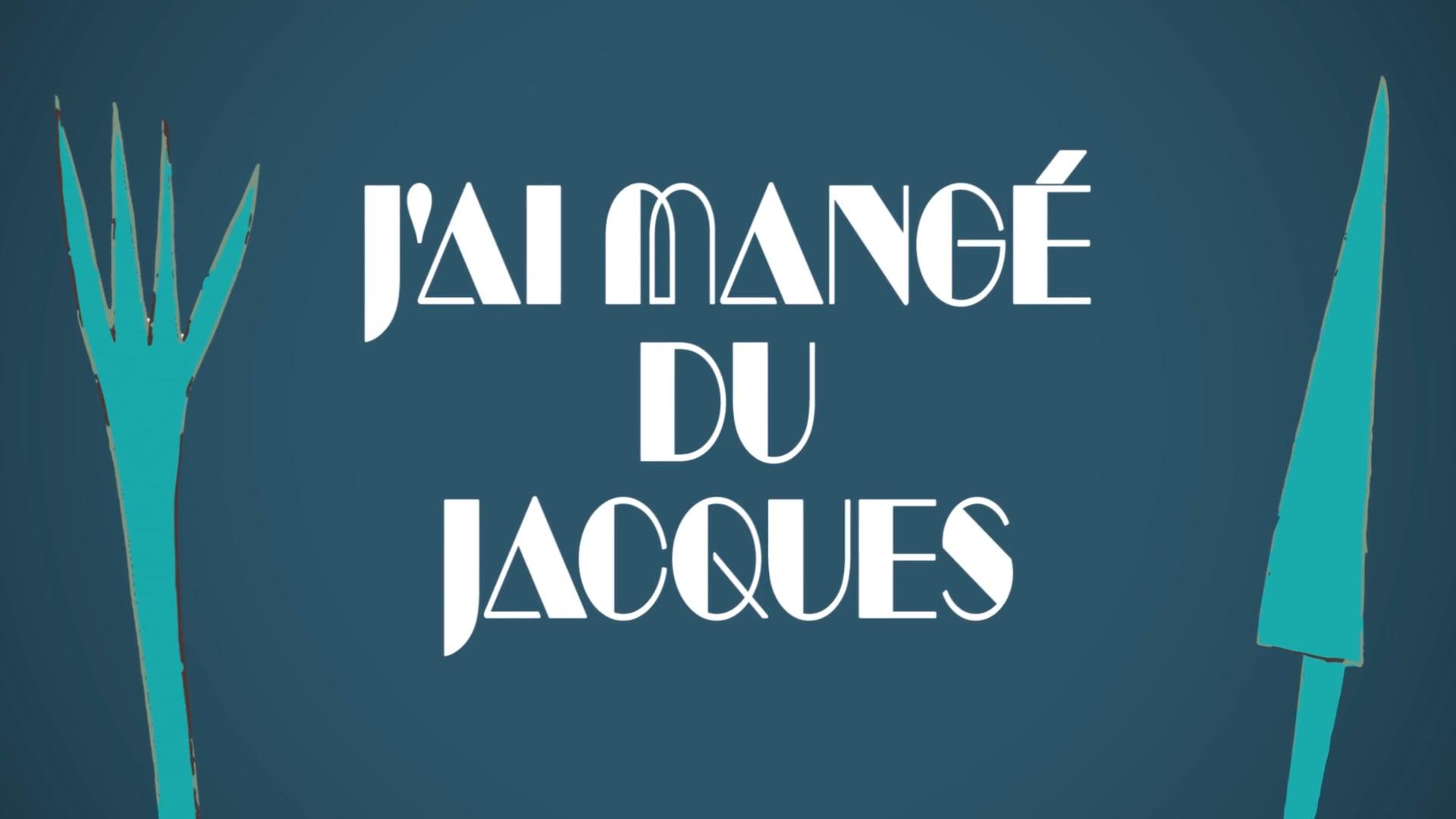 J'ai mangé du Jacques